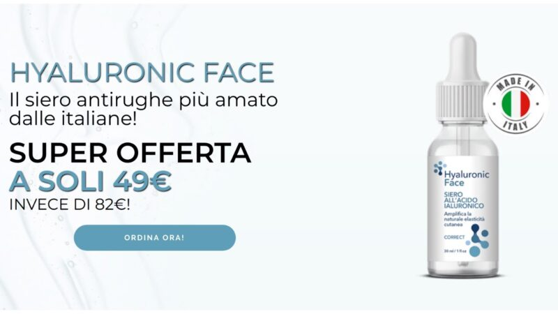 ⭐ HYALURONIC FACE: MIGLIOR SIERO ACIDO IALURONICO VISO 2020 – 100% NATURALE, 100% MADE IN ITALY